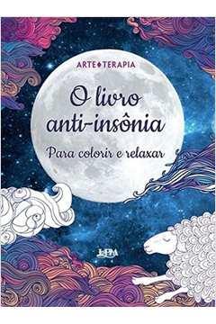 O Livro Anti Insonia para Colorir e Relaxar