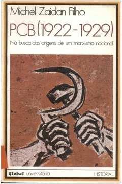 Pcb 1922 - 1929 na Busca das Origens de um Marxismo Nacional