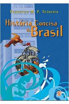 Historia Concisa do Brasil