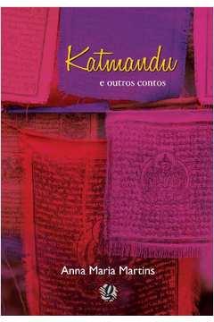 Katmandu e outros contos de Anna Maria Martins pela Global (2011)