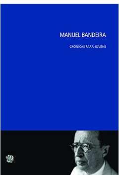 Cronicas Para Jovens - Manuel Bandeira