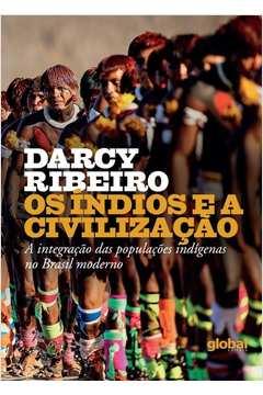 Os Índios e a Civilização - a Integração das Populações Indígenas...