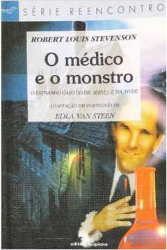 O Médico e o Monstro. o Estranho Caso do Dr. Jekyll e Mr. Hyde