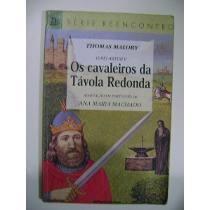 O Rei Artur E Os Cavaleiros Da Tavola Redonda - Série Reencontro