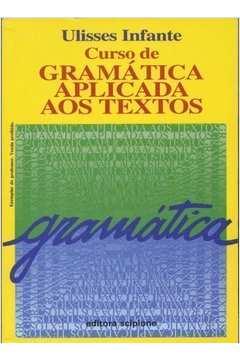 Curso de Gramática Aplicada aos Textos - Gramática