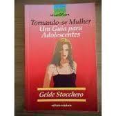 Coleção viver melhor: Tornando-se Mulher: Um Guia para Adolescentes de Gelde Stocchero pela Scipione (1996)