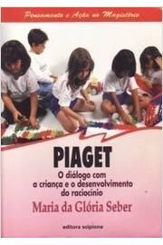 Piaget: o Diálogo com a Criança e o Desenvolvimento do Raciocínio