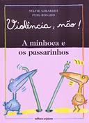 Minhoca e os Passarinhos, A - Colecão Violência, Não!