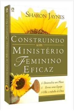 CONSTRUINDO UM MINISTERIO FEMININO EFICAZ