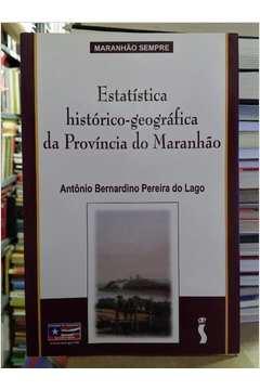 Estatística historico-geográfica da provincia do Maranhão