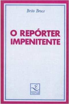 REPORTER IMPENITENTE, O