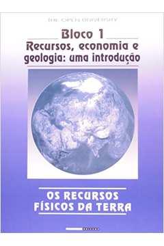 Recursos Fisicos da Terra os Bloco 3 Parte II Depositos Minerais 2 Exploracao e Extracao