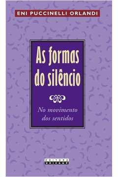 FORMAS DO SILENCIO, AS - NO MOVIMENTO DOS SENTIDOS