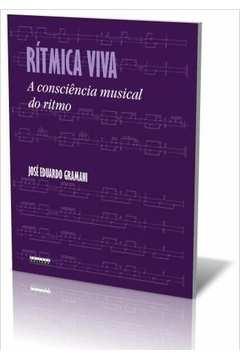 Ritmica Viva: a Consciencia Musical do Ritmo