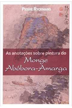 ANOTAÇÕES SOBRE PINTURA DO MONGE ABÓBORA-AMARGA,A