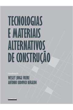 Tecnologias e Materiais Alternativos de Construção