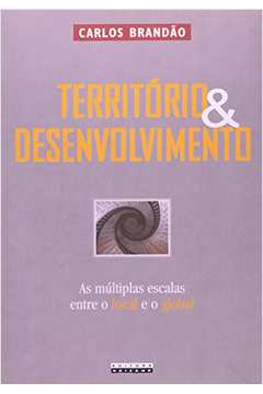 TERRITORIO & DESENVOLVIMENTO - AS MULTIPLAS ESCALA