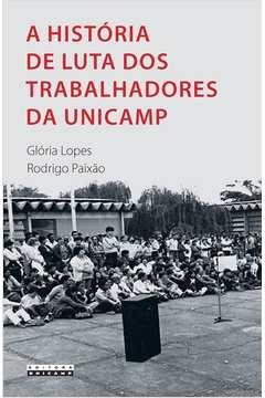 A história de luta dos trabalhadores da Unicamp