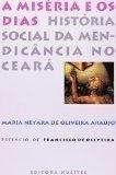 A Miséria e os Dias : História Social da Mendicância no Ceará