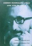 Osmar Rodrigues Cruz uma Vida de Teatro