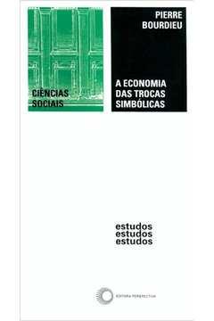 A Economia das Trocas Simbólicas - 8ª Edição