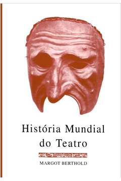 HISTÓRIA MUNDIAL DO TEATRO [TEA]