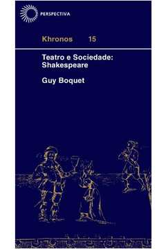 TEATRO E SOCIEDADE: SHAKESPEARE [HIS]