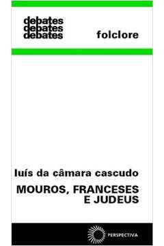 MOUROS, FRANCESES E JUDEUS [F.C.P.]