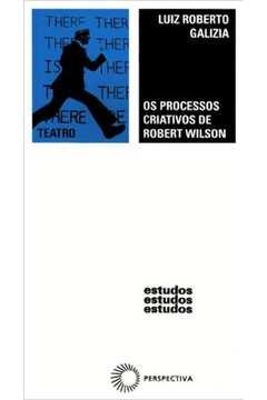 PROCESSOS CRIATIVOS DE ROBERT WILSON, OS [TEA]