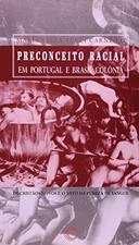 Preconceito Racial Em Portugal e Brasil Colônia
