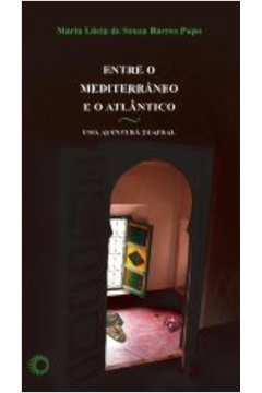 ENTRE O MEDITERRÂNEO E O ATLÂNTICO [TEA]