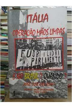 Itália Operação Mãos Limpas: e no Brasil? Quando?