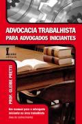 Advocacia Trabalhista para Advogados Iniciantes