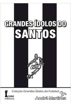 Grandes Ídolos do Santos