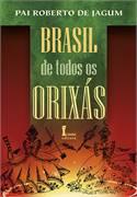 Brasil De Todos Os Orixas