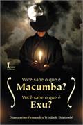 Você Sabe o Que é Macumba? O Que é Exu?