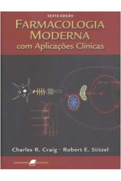 Farmacologia Moderna com Aplicações Clínicas - 6ª Edição