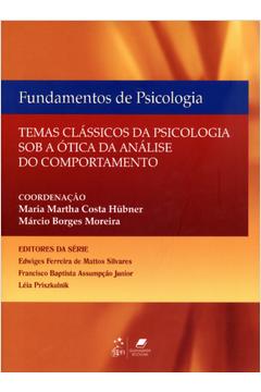 39e99ca3fb7e6 Livro  Fundamentos de Psicologia Temas Classicos de Psicologia Sob a ...