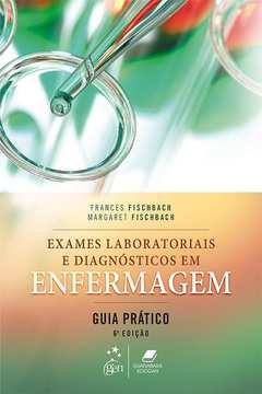 Exames Laboratoriais e Diagnósticos em Enfermagem: Guia Prático