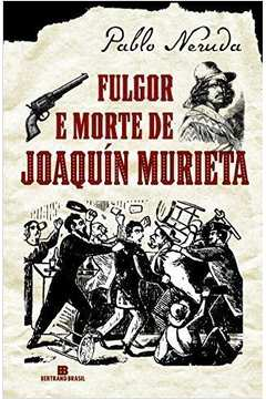 Fulgor e Morte de Joaquin Murieta