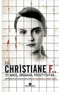 Eu, Chistiane F., 13 anos, drogada, prostituída de Khai Herman e Horst Rieck pela Bertrand (2001)