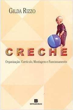 Creche - Organização, Currículo, Montagem e Funcionamento