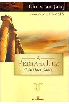 A PEDRA DA LUZ - A MULHER SABIA