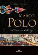 Marco Pol - a Caravana de Veneza - Vol. 1