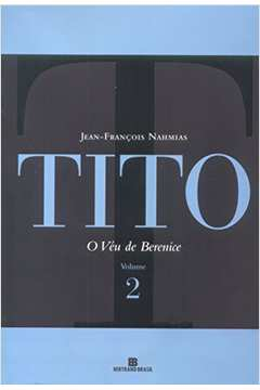 Tito - O Veu De Berenice Vol. Ii