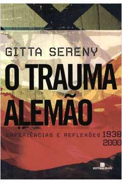 O Trauma Alemão Expedriencias e Reflexoes 1938-2000