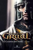 Graal V. 01 O Cavaleiro Sem Nome