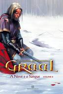 Graal: a Neve e o Sangue Vol. 2