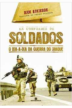 Na Companhia de Soldados: o Dia a Dia da Guerra do Iraque / Guerra