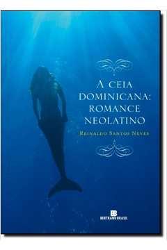 A Ceia Dominicana: Romance Neolatino. C